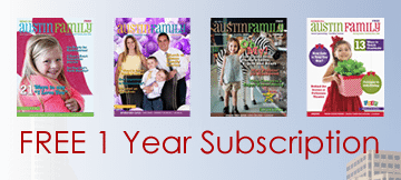 Get a Free 1 Year Subscription of Austin Family Magazine